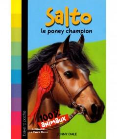 100 % Animaux : Salto le poney champion (Jenny Dale) - Bayard poche N° 608