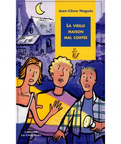 La vieille maison mal coiffée (Jean-Côme Noguès) - Editions Lire c'est partir