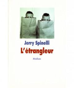 L'étrangleur (Jerry Spinelli) - Collection Medium - L'école des loisirs