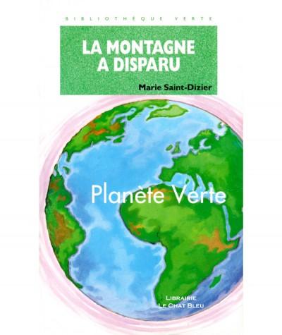 La montagne a disparu (Marie Saint-Dizier) - Bibliothèque verte N° 521