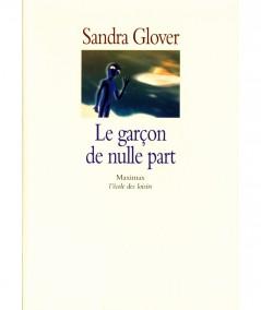 Le garçon de nulle part (Sandra Glover) - Maximax de l'école des loisirs
