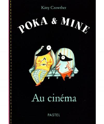 Poka & Mine : Au cinéma (Kitty Crowther) - Collection Pastel - L'école des loisirs