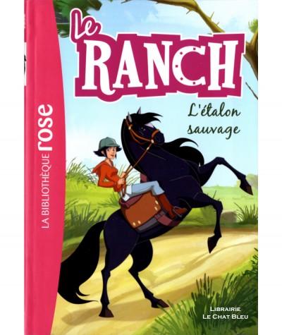 Le Ranch T1 : L'étalon sauvage (Christelle Chatel) - Bibliothèque rose - Hachette