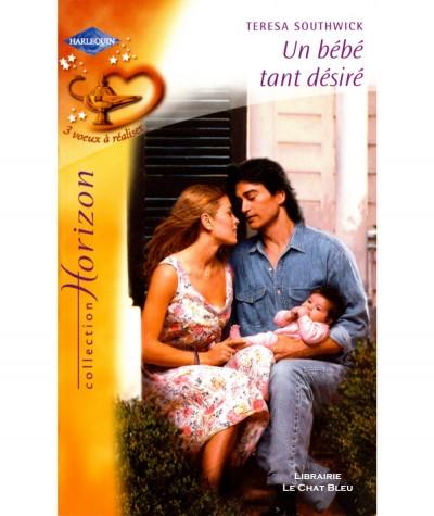 3 voeux à réaliser : Un bébé tant désiré (Teresa Southwick) - Harlequin Horizon N° 2030