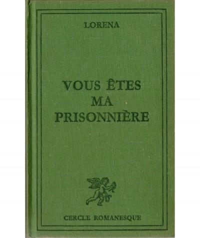 Vous êtes ma prisonnière (Lorena) - Cercle romanesque - Tallandier