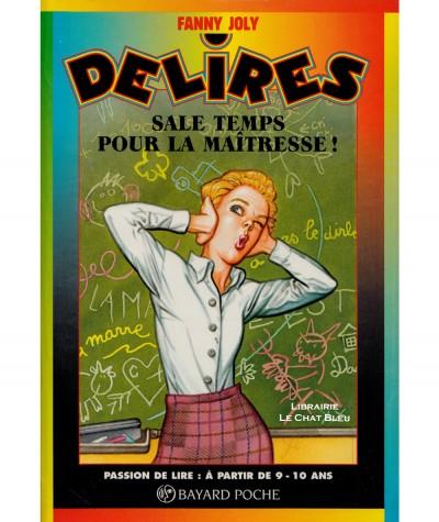 Délires : Sale temps pour la maîtresse (Fanny Joly) - Bayard poche N° 205