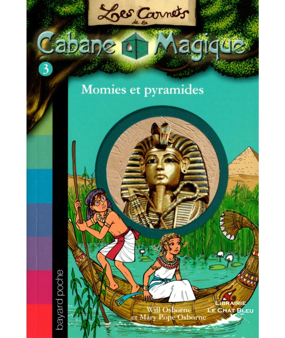 Momies et pyramides - Les Carnets de la Cabane Magique N° 3 - Bayard jeunesse