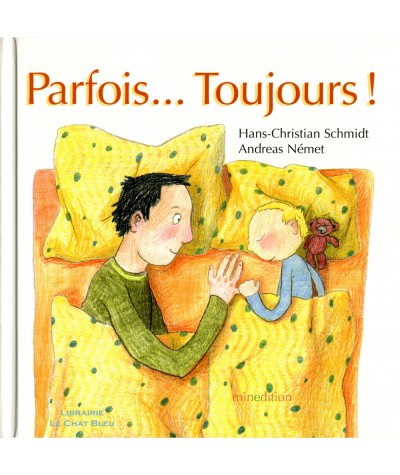 Parfois… Toujours ! (Hans-Christian Schmidt, Andreas Német) - Livre d'images Minedition