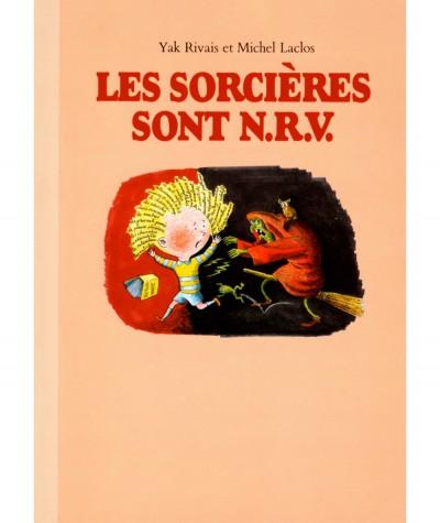 Les sorcières sont N.R.V. (Yak Rivais, Michel Laclos) - Collection Maximax - L'école des loisirs