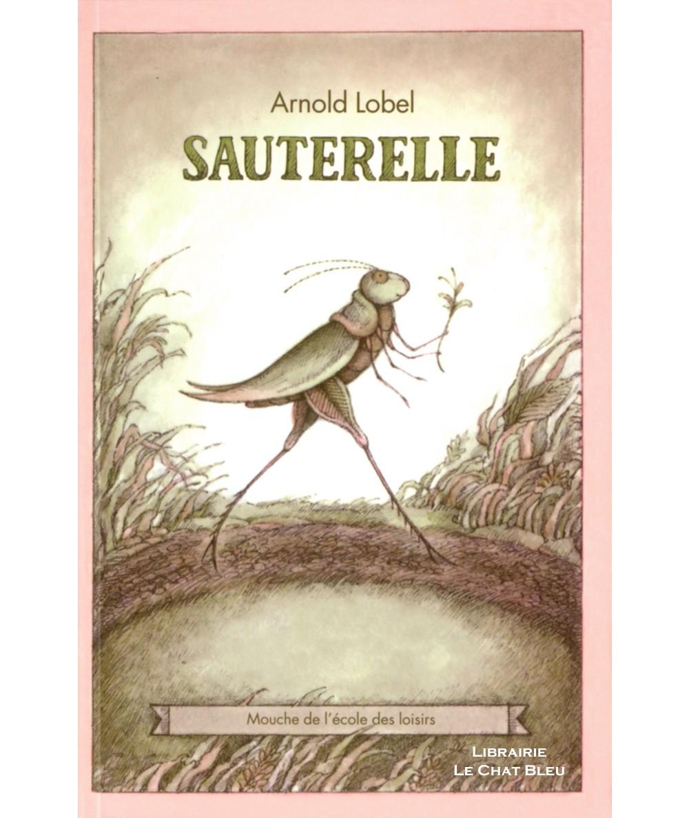 Sauterelle (Arnold Lobel) - Collection Mouche - L'école des loisirs