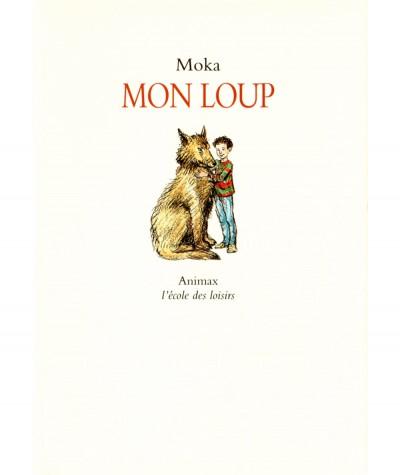 Mon loup (Moka) - Collection Animax - L'école des loisirs