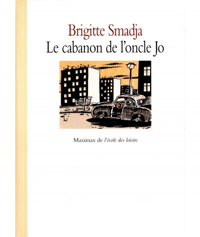 Le cabanon de l'oncle Jo (Brigitte Smadja) - Collection Maximax - L'école des loisirs