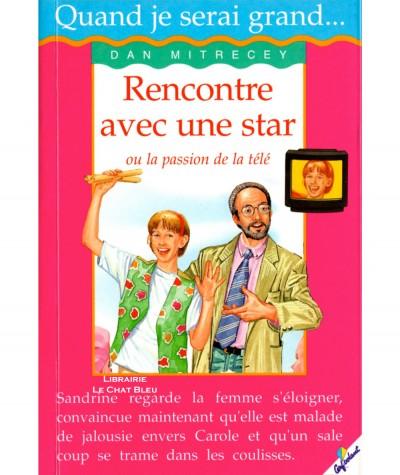 Quand je serai grand N° 4 : Rencontre avec une star ou la passion de la télé (Dan Mitrecey) - Editions Cerf-volant