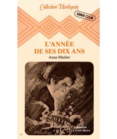 L'année de ses dix ans (Anne Mather) - Harlequin Série club N° 40