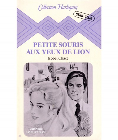 Petite souris aux yeux de lion (Isobel Chace) - Harlequin Série Club N° 21