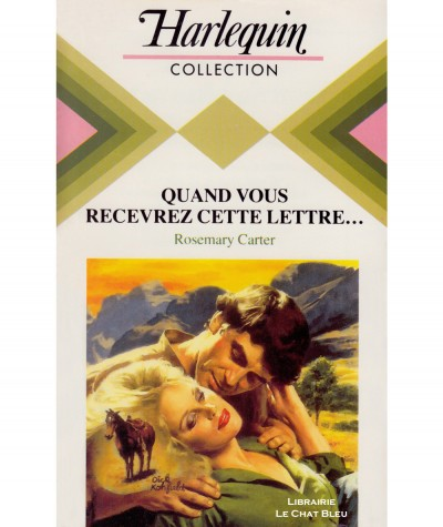 Quand vous recevrez cette lettre… (Rosemary Carter) - Collection Harlequin N° 584
