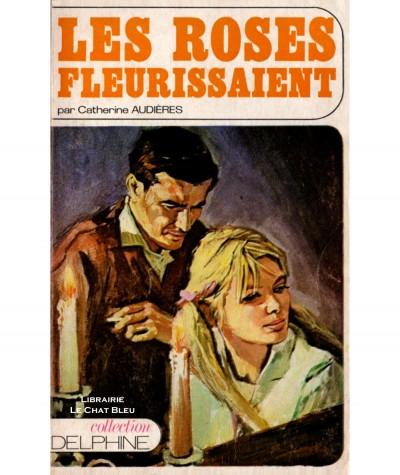 Les roses fleurissaient (Catherine Audières) - Collection Delphine N° 307 - Les Éditions Mondiales