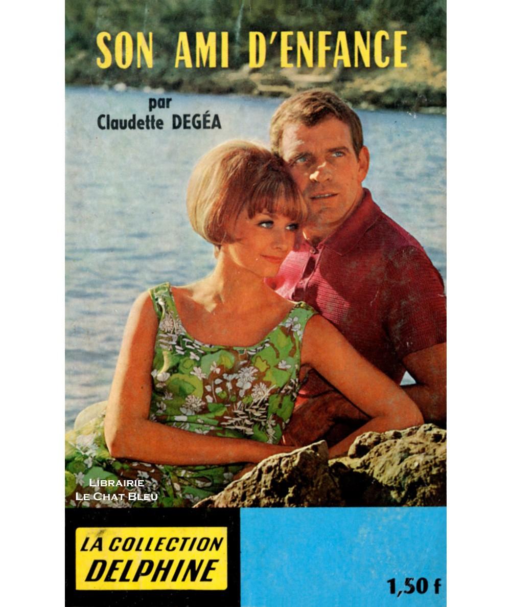 Son ami d'enfance (Claudette Degéa) - Collection Delphine N° 266 - Les Éditions Mondiales