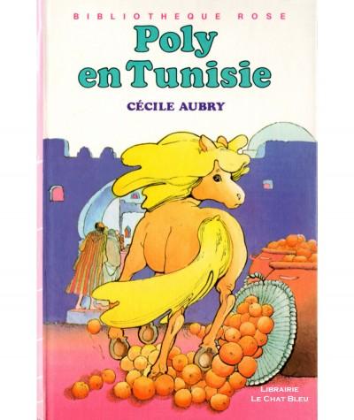 Poly en Tunisie (Cécile Aubry) - Bibliothèque rose - Hachette