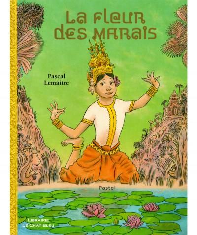 La fleur des marais (Pascal Lemaitre) - Collection Pastel - L'école des loisirs