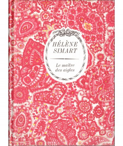 Le Maître des aigle (Hélène Simart) - Collection Arc-en-ciel - Editions Tallandier