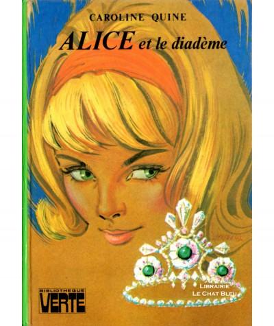 Alice et le diadème (Caroline Quine) - Bibliothèque Verte - Hachette
