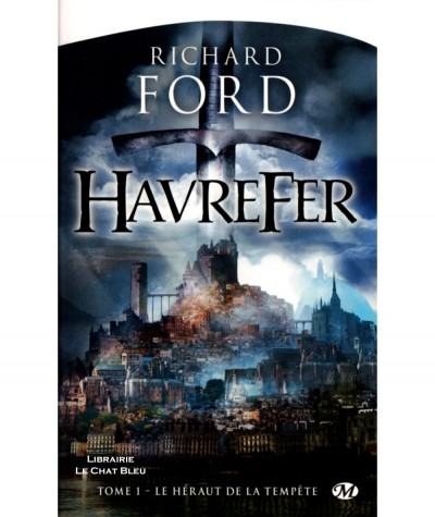 Havrefer T1 : Le héraut de la tempête (Richard Ford) - Collection Fantasy - Editions Milady