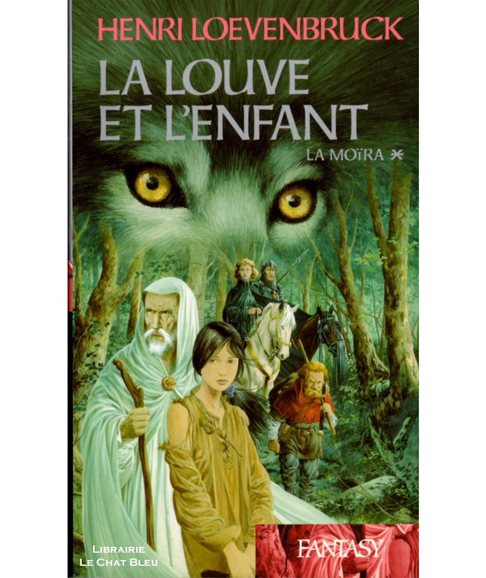 La louve et l'enfant T1 : La Moïra (Henri Loevenbruck) - Collection Fantasy - France Loisirs