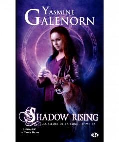 Les soeurs de la lune T12 : Shadow rising (Yasmine Galenorn) - Collection Bit-Lit - Editions Milady