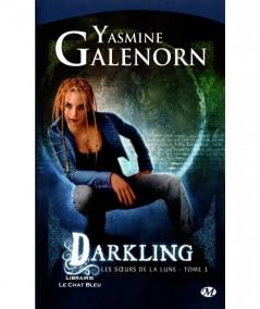 Les soeurs de la lune T3 : Darkling (Yasmine Galenorn) - Collection Bit-Lit - Editions Milady