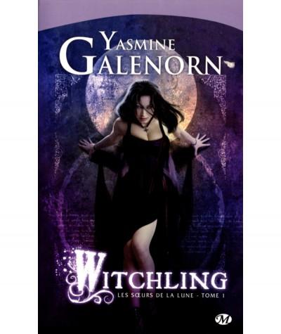 Les soeurs de la lune T1 : Witchling (Yasmine Galenorn) - Collection Bit-Lit - Editions Milady