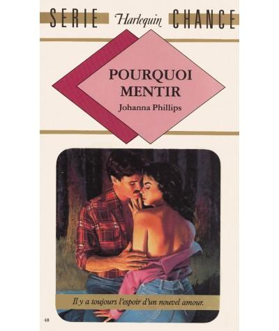 Pourquoi mentir (Johanna Phillips) - Harlequin Série chance N° 48