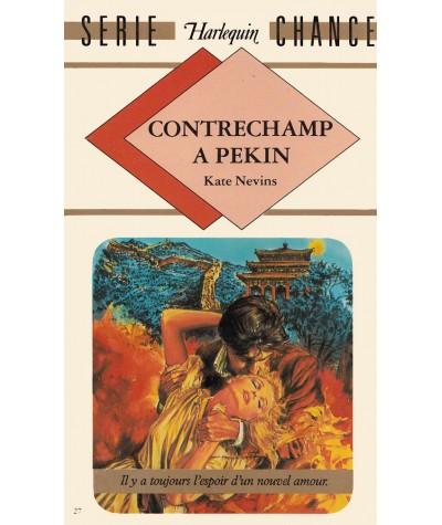 Contrechamp à Pekin (Kate Nevins) - Harlequin Série chance N° 27