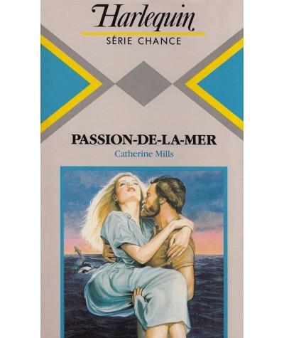 Passion-de-la-mer (Catherine Mills) - Harlequin Série chance N° 90