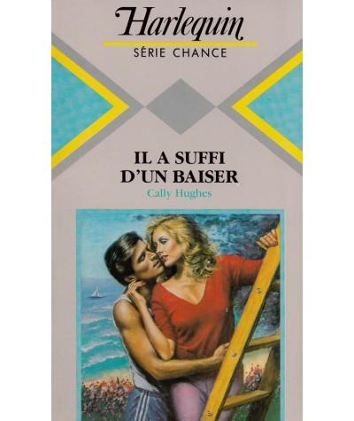 Il a suffi d'un baiser par (Cally Hughes) - Harlequin Série chance N° 96