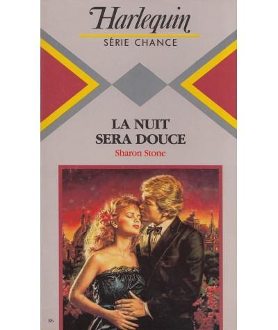 La nuit sera douce (Sharon Stone) - Harlequin Série chance N° 86