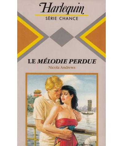 La mélodie perdue (Nicola Andrews) - Harlequin Série chance N° 91