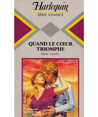 Quand le coeur triomphe (Marie Charles) - Harlequin Série chance N° 92