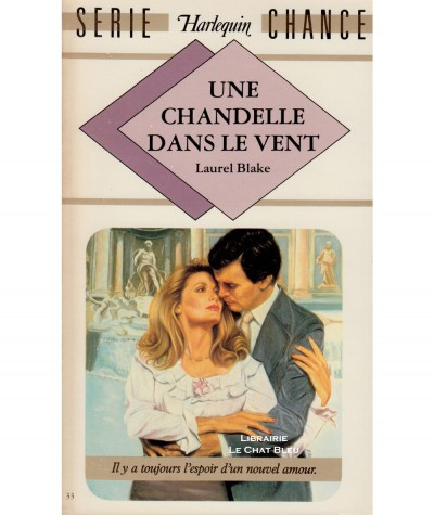 Une chandelle dans le vent (Laurel Blake) - Harlequin Série chance N° 33
