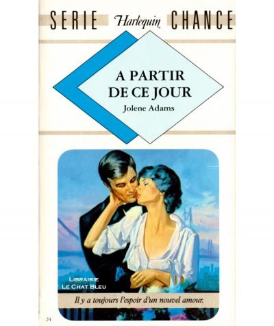 A partir de ce jour (Jolene Adams) - Harlequin Série chance N° 24