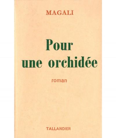 Pour une orchidée (Magali) - Editions Tallandier