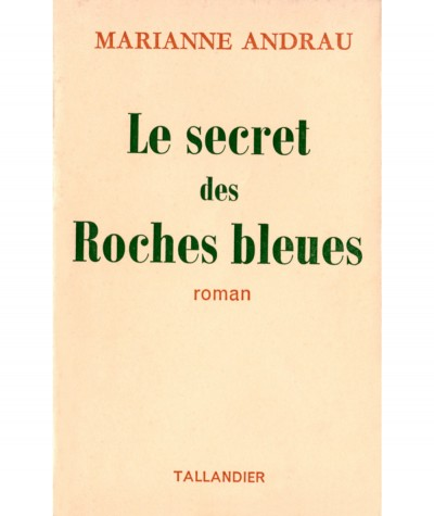 Le secret des Roches bleues (Marianne Andrau) - Editions Tallandier
