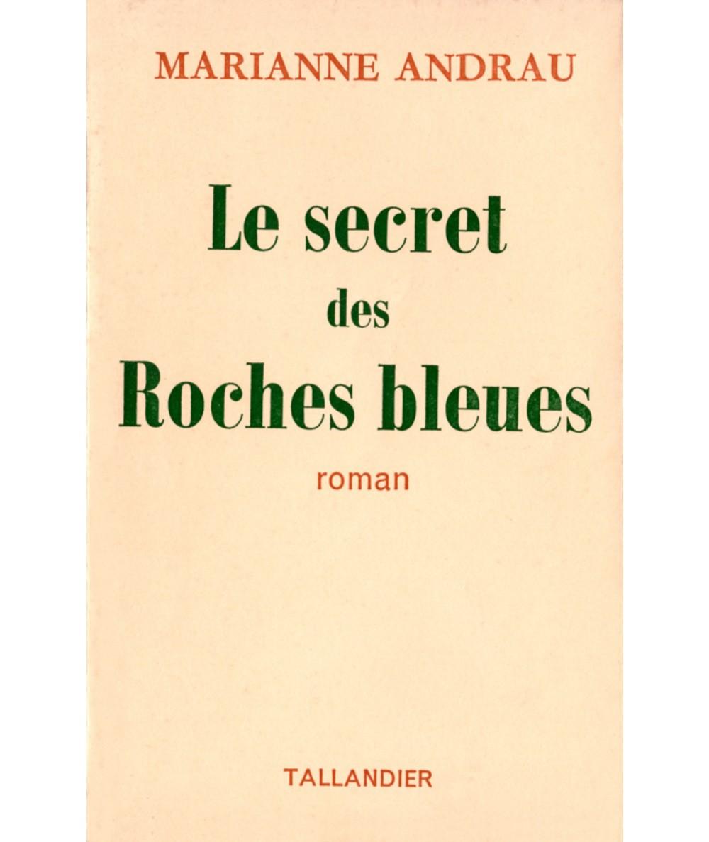 Le secret des Roches bleues (Marianne Andrau) - Editions Tallandier