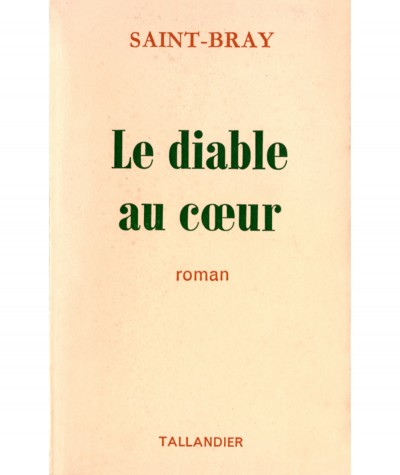 Le diable au coeur (Saint-Bray) - Editions Tallandier