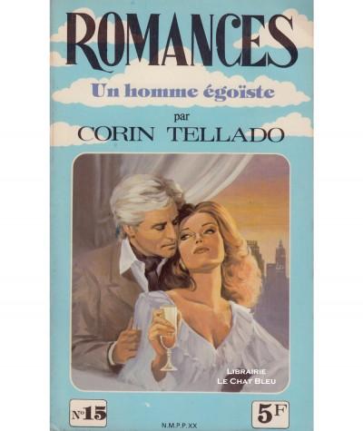Un homme égoïste (Corin Tellado) - Romances N° 15