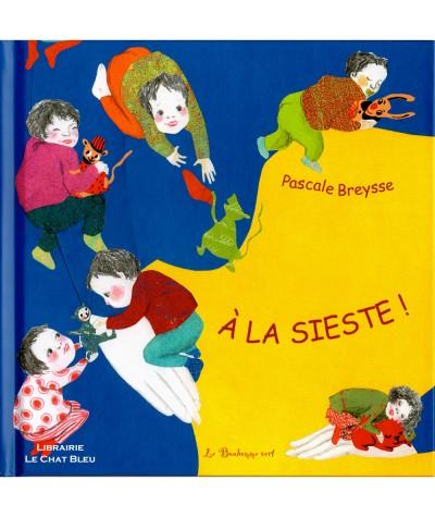 À la sieste ! (Pascale Breysse) - Editions Le Bonhomme Vert