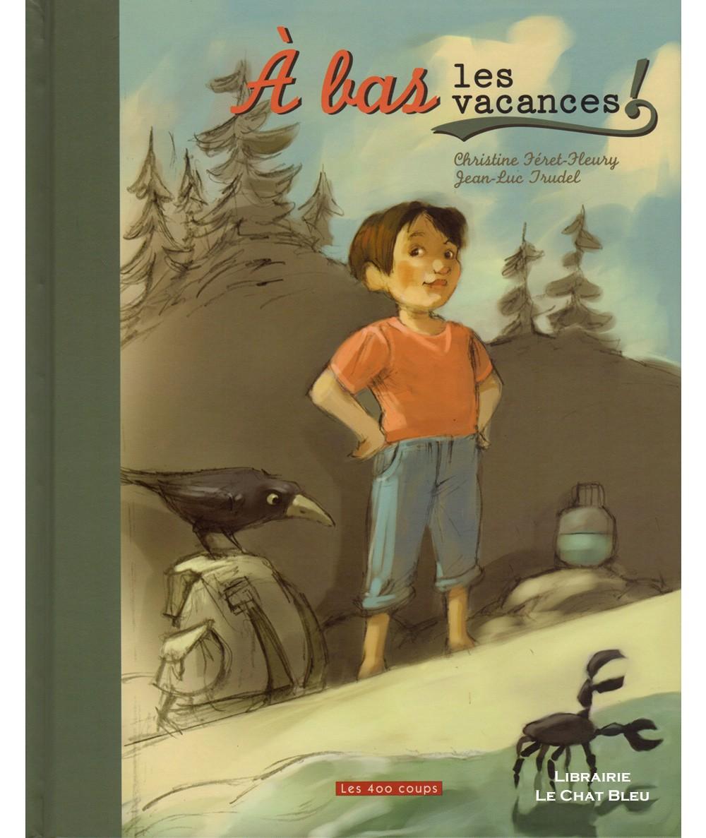A bas les vacances ! (Christine Féret-Fleury, Jean-Luc Trudel) - Album Les 400 coups