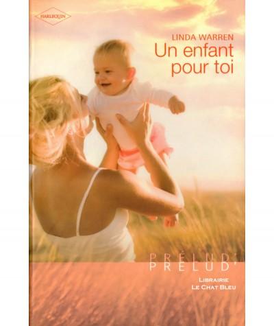 Un enfant pour toi (Linda Warren) - Harlequin Prélud' N° 50