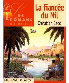 La fiancée du Nil (Christian Jacq) - Les romans historiques - Magnard jeunesse