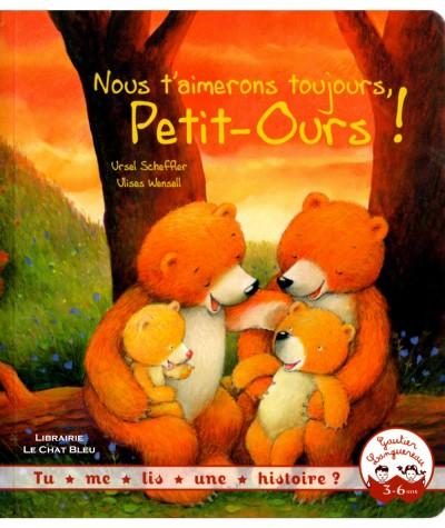 Nous t'aimerons toujours, Petit-Ours ! (Ursel Scheffler, Ulises Wensell) - Tu me lis une histoire ? - Gautier Languereau